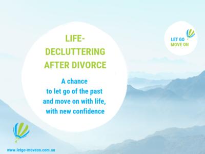 Life-Decluttering after Divorce - Blog Post - Let Go - Move On
