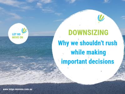Blog post image - downsizing - why we shouldn't rush